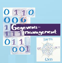 Logo van het subthema gegevensmanagement,de tekst Gegevensmanagement met een serie nulletjes en eentjes die op verschillende manieren zijn gegroepeerd en gearceerd. Plus in de onderhoek het logo van Data op het web, een spinnenweb met nulletjes en eentjes er in en de tekst Data op het web.